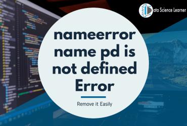 nameerror name pd is not defined Error