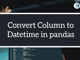 Convert Column to Datetime in pandas
