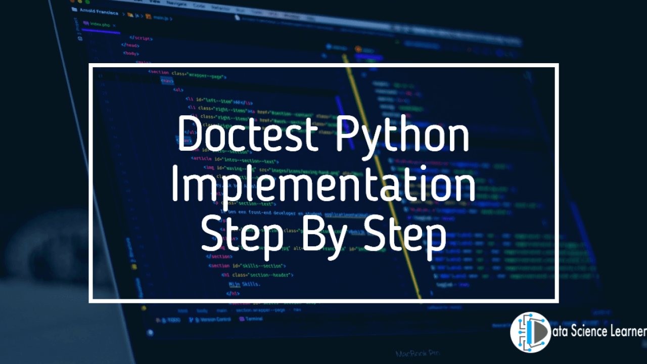 Doctest Python Implementation in Step By Step - Data Science Learner