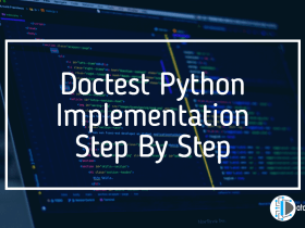 Doctest Python Implementation Step By Step