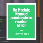 No Module Named pandasdatareader error