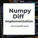 Numpy Diff Implementation