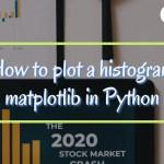 How to plot a histogram matplotlib in Python
