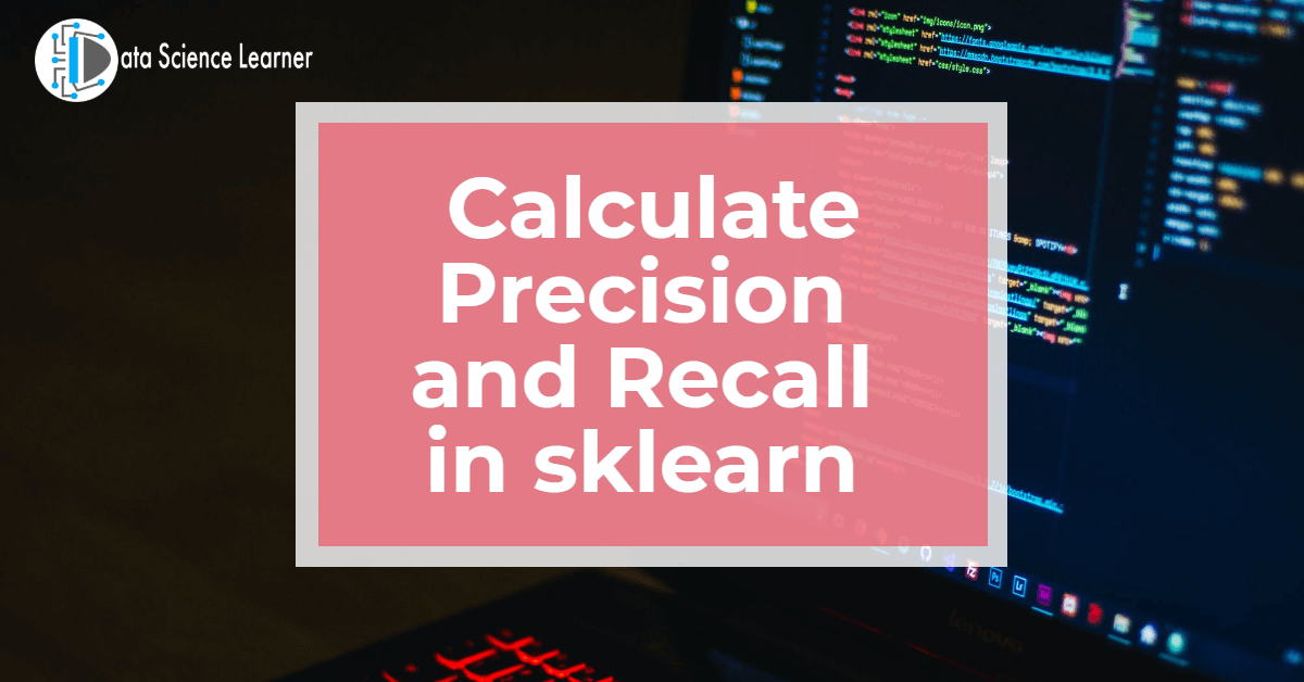 Calculate Precision and Recall in sklearn