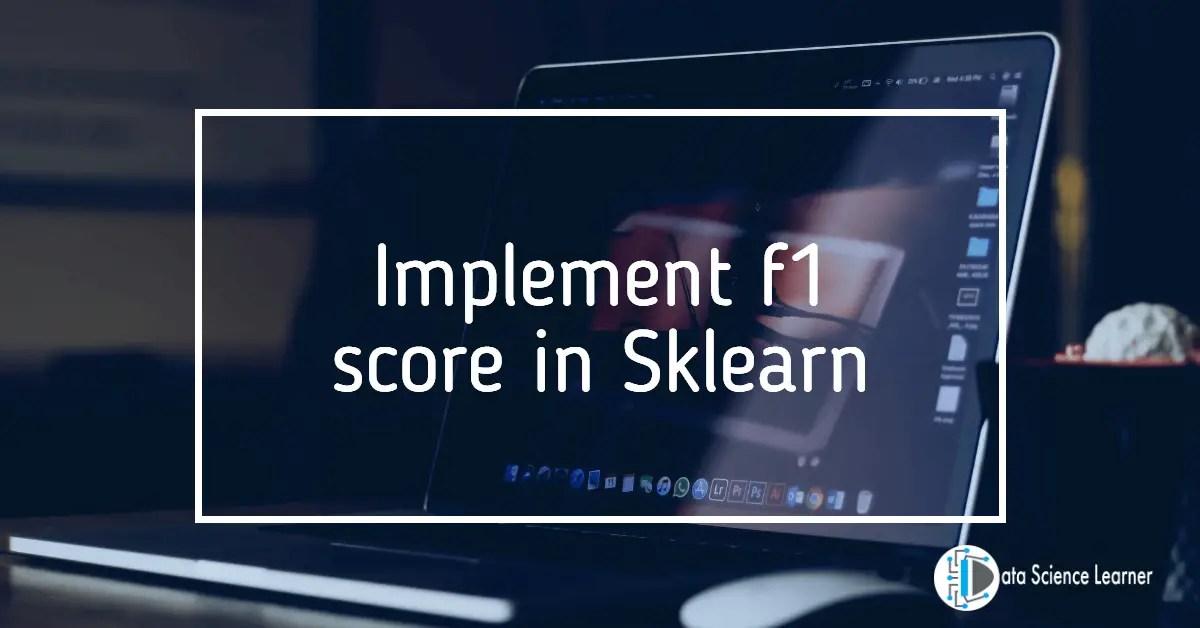 Implement f1 score in Sklearn