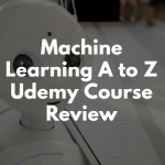 Machine Learning A to Z Udemy Course Review