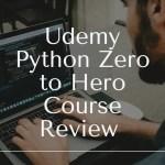 Udemy Python Zero to Hero Course Review