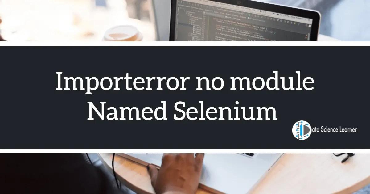 Importerror no module Named Selenium