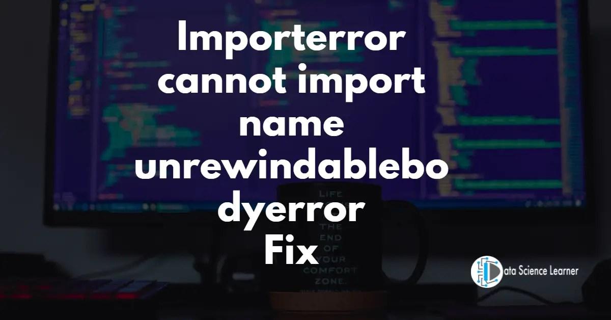 Importerror cannot import name unrewindablebodyerror Fix