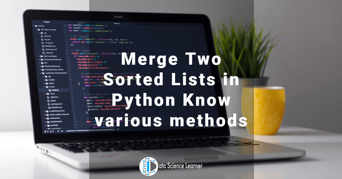 Merge Two Sorted Lists in Python Know various methods