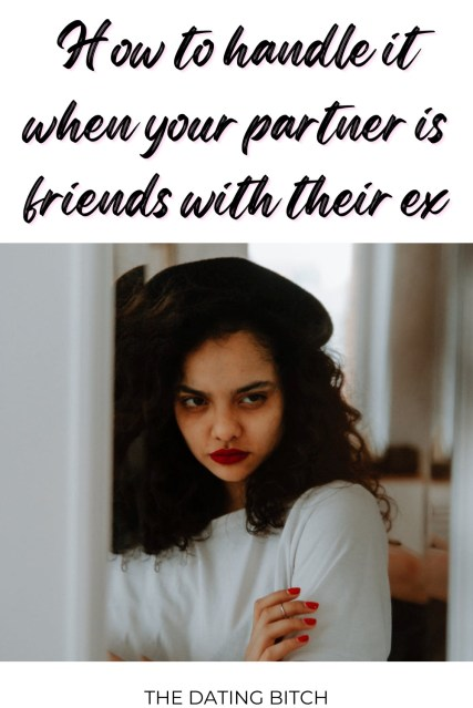 How to handle your partner being friends with an ex pin