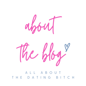 all about the dating bitch blog