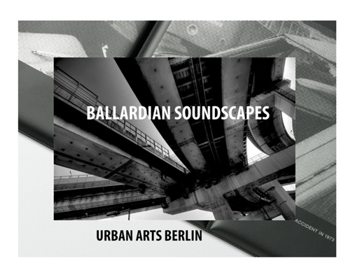 Urban Arts Berlin's Ballardian Soundscapes compilation
