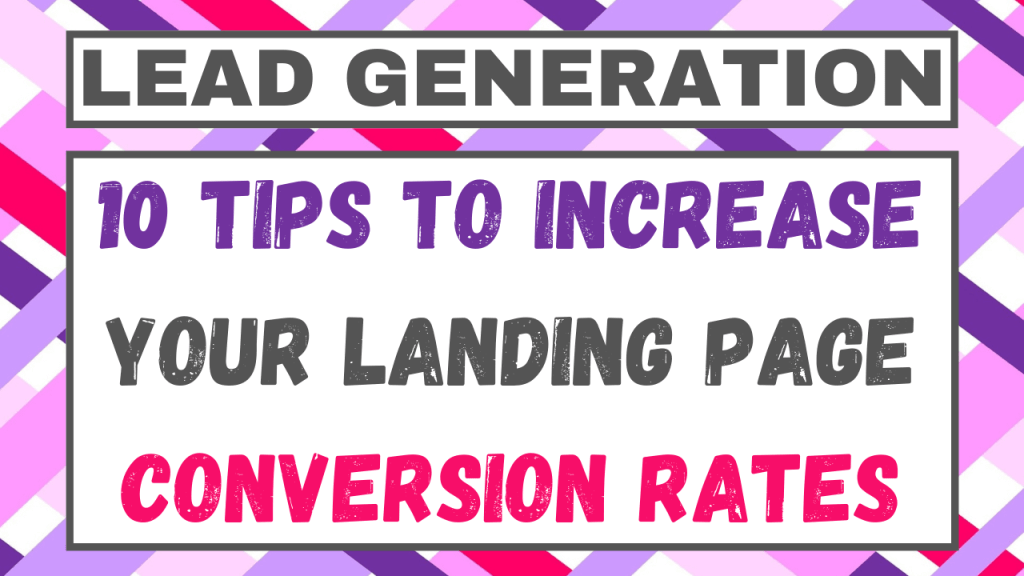 Tips To Increase Your Landing Page Conversion Rates
