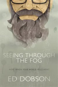 Book Cover of Ed Dobson's Seeing Through the Fog