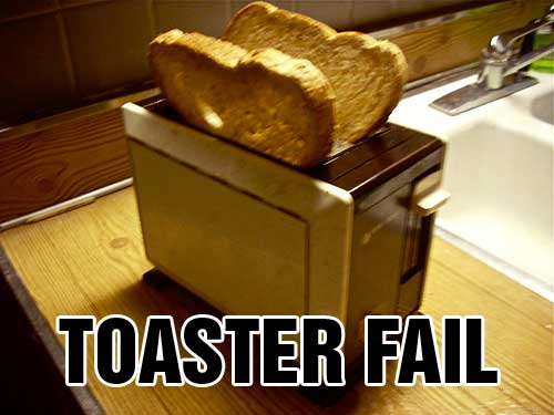 TOASTER FAIL