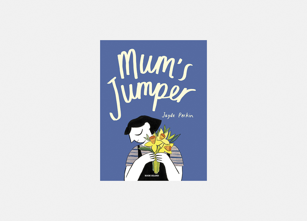 Front cover image of book called Mum's Jumper, by Jayde Perkin. Published by Jayde Perkin