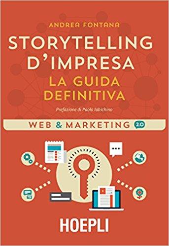Storytelling d'impresa. La guida definitiva