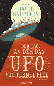 Der Tag, an dem das UFO vom Himmel Fiel - Journal of a UFO Investigator in German
