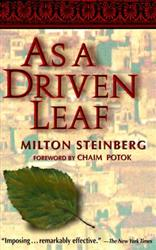 "Milton Steinberg, ""As a Driven Leaf""--a historical novel about Elisha ben Abuya, originally published in 1939"