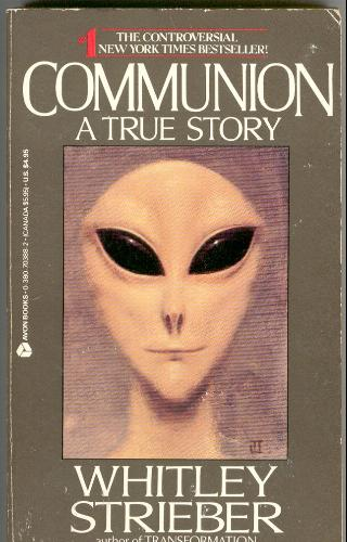 "Whitley Strieber, ""Communion.""  First published 1987, the cover painting by Ted Jacobs created the now-iconic image of the UFO alien."