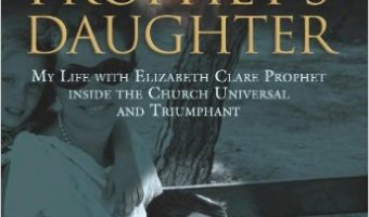 "Erin Prophet and Elizabeth Clare Prophet – The Life of a ""Prophet's Daughter"""