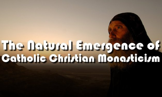 The Natural Emergence of Catholic-Christian Monasticism
