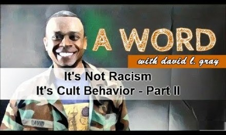 It's Not Racism. It's Cult Behavior! (Part II of II)