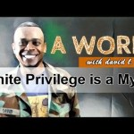 White Privilege is a Myth