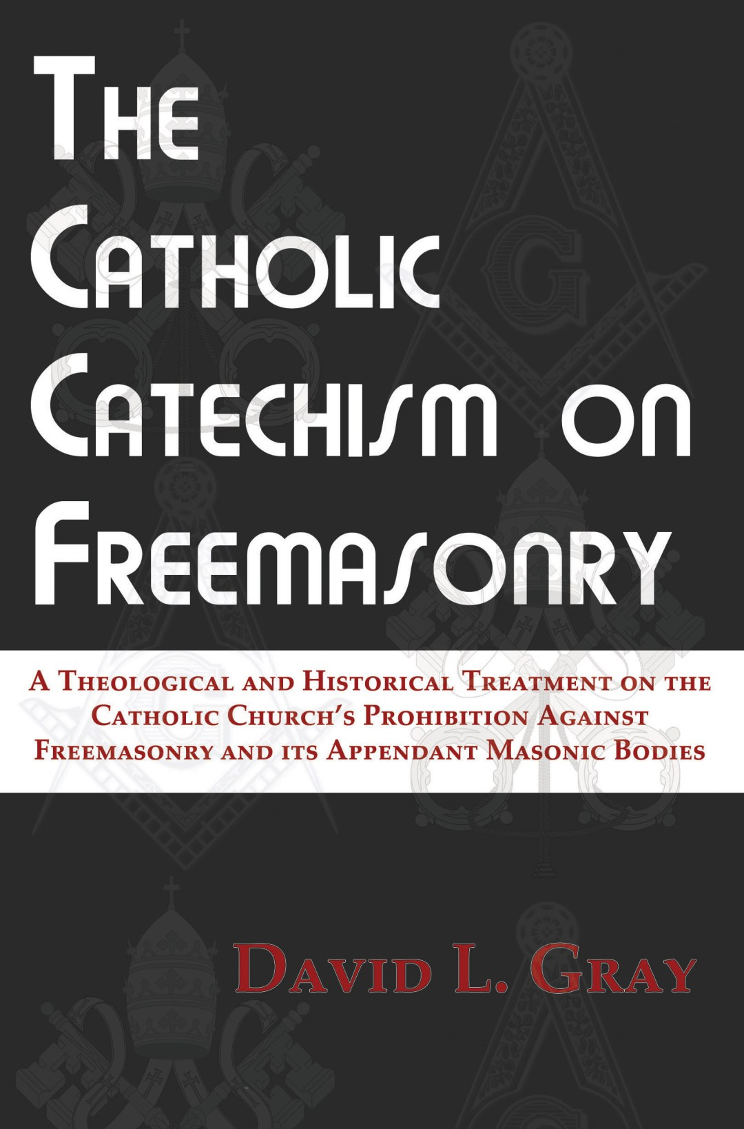 The Catholic Catechism on Freemasonry