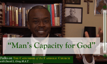 Man's Capacity for God | Talks on the Catechism of the Catholic Church