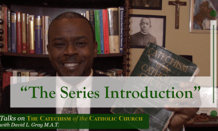 The Series Introduction | Talks on the Catechism of the Catholic Church