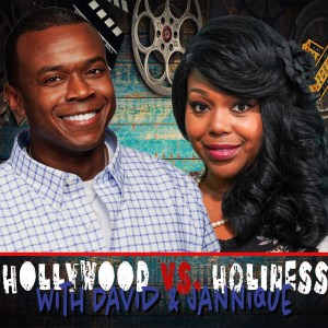 Hollywood vs. Holiness with David L. Gray and Jannique Stewart