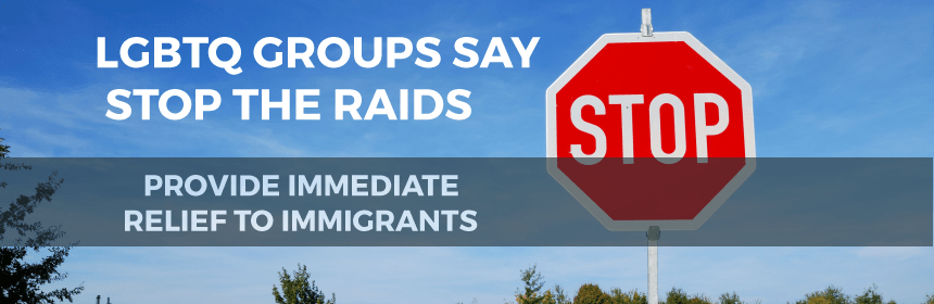 LGBT Groups say Stop the RAIDS