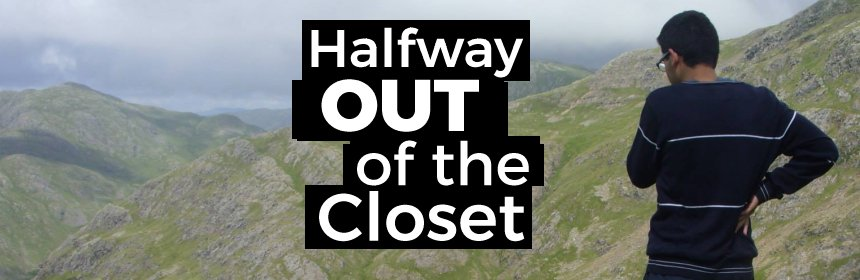 Halfway Out of the Closet