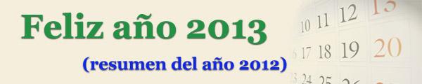 ¡Feliz año 2013! Resumen de un 2012 que se nos va