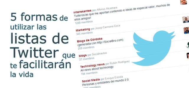 5 formas de utilizar las listas de Twitter que te facilitarán la vida
