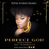 PERFECT GOD-ESTHER ANDREA LYRICS AND MP3 (2019 SONG)