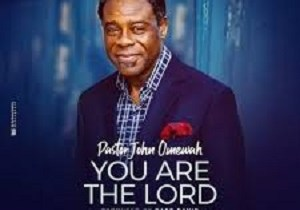 You are the Lord (by John omewah) lyrics and video (2019)