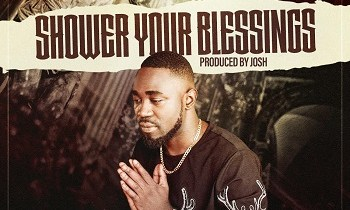 SHOWER YOUR BLESSINGS BY WHIDBERRY LYRICS + MP3 {2019 song}