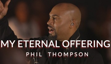 My Eternal Offering -Phil Thompson _ft. T. Hairston 2020 lyrics, video and MP3