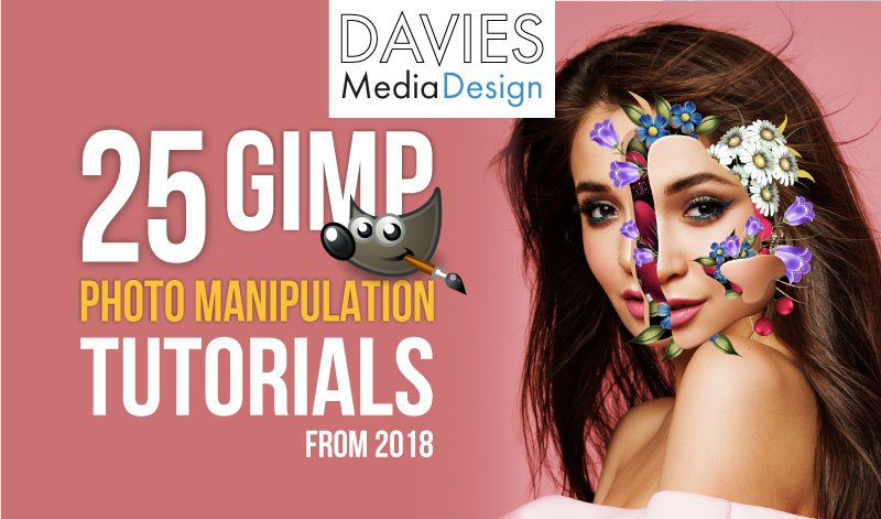25 GIMP Photo Manipulation Tutorials From 2018