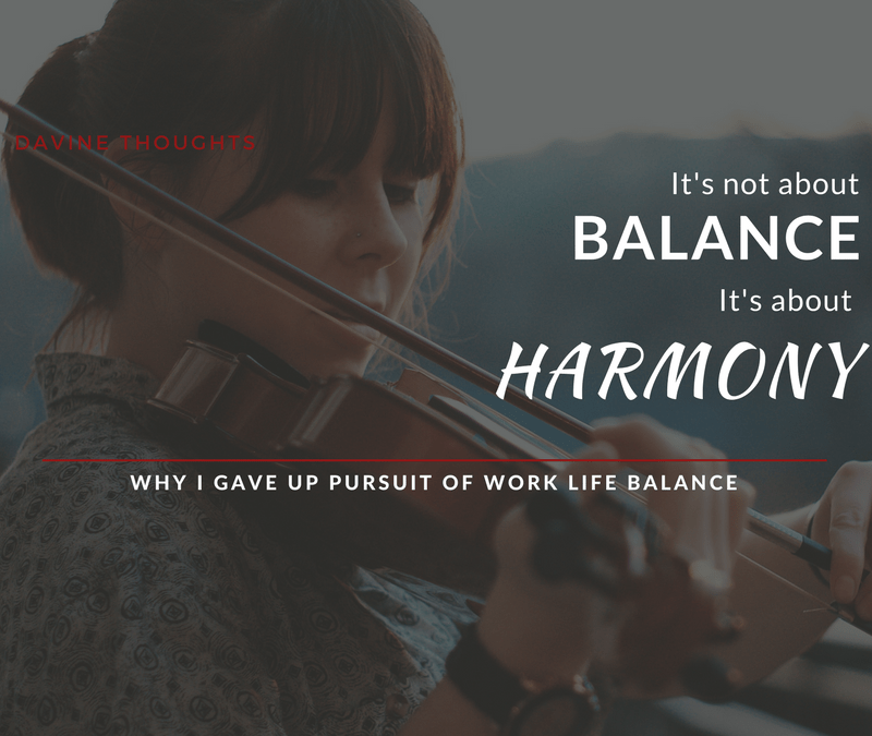 It's Not About Balance, It's About Harmony