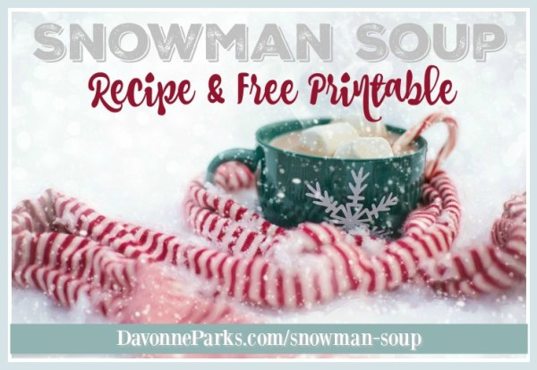We Make Snowman Soup For Friends Every Year And It Is A Huge Hit With Any Age We Like To Put These At Each Place Setting At Holiday Meals Or Use Them As