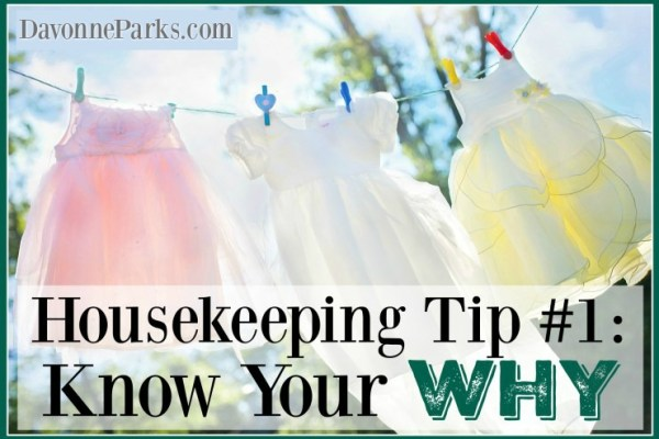 House Keeping Tip #1: Know Your Why