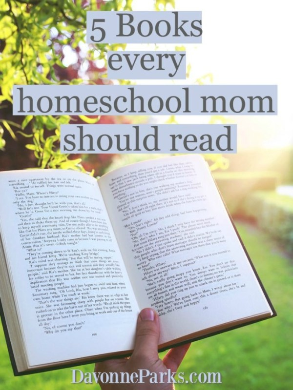 5 Homeschool Mom Books that Will Help You Slow Down, Savor Your Kids ...
