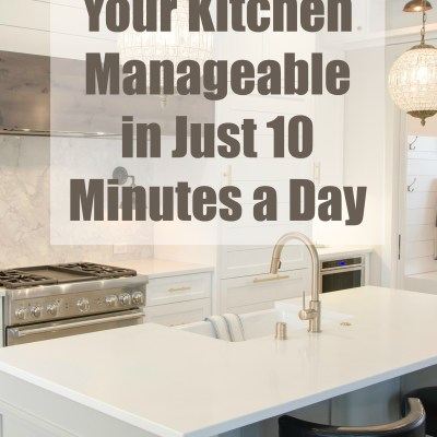 How to Keep Your Kitchen Manageable in Just 15 Minutes a Day