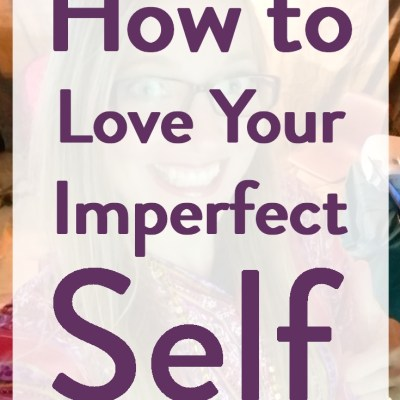 This was so embarrassing! (And How to Love Your Imperfect Self.)