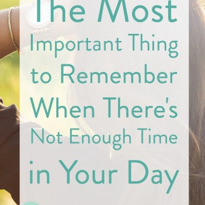Read this if you feel like there's not enough time in your day