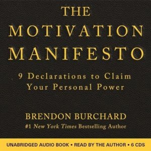 The Motivation Manifesto: 9 Declarations to Claim Your Personal Power Audio CD – Audiobook, Unabridged